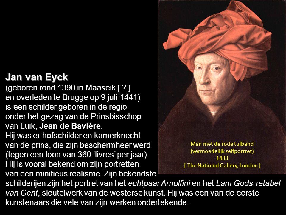 Jan van Eyck (geboren rond 1390 in Maaseik [ ]